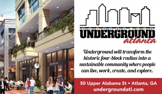 Underground Will Transform the Historic Four-Block Radius Into a Sustainable Community WherePeople CAn Live, Work, Create, And Explore