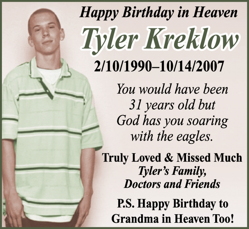 Happy Birthday in Heaven Tyler Kreklow