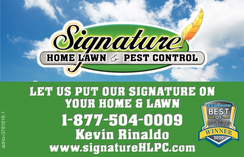 Let Us Put Our Signature On Your Home & Lawn