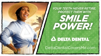 Your Teeth Never Retire, Protect Them With Smile Power!