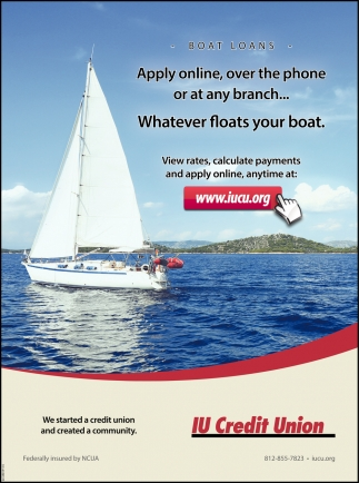 Apply Online, Over The Phone Or At Any Branch... Whatever Floats Your Boat.
