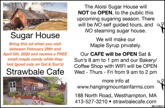 Aloisi Sugar House Will Not be Open