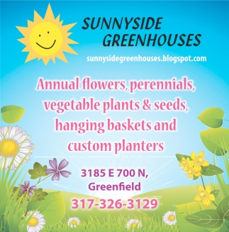 Annual Flowers, Perennials, Vegetable Plants.