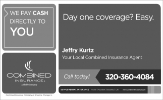Day One Coverage Easy Combined Insurance Jeffry Kurtz Little Falls Mn