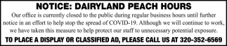Notice: Dairyland Peach Hours