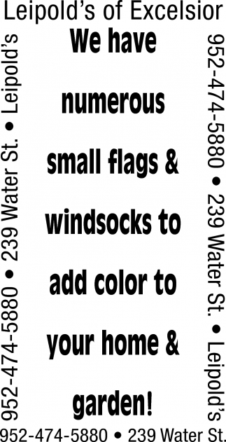 We Have Numerous Small Flags & Windsocks to Add Color to Your Home & Garden!