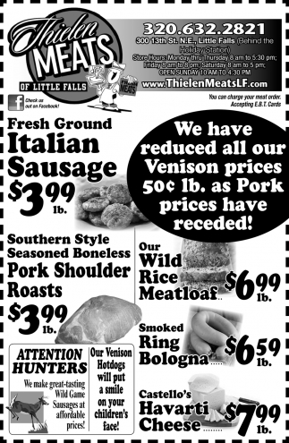 We Have Reduced All Our VEnison Prices 50c lb. as Pork Prices Have Receded!