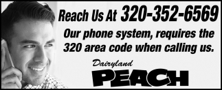 Our Phone System Requires the 320 Area Code When Calling Us