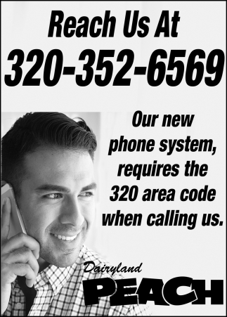 Our New Phone System Requires the 320 Area Code When Calling Us