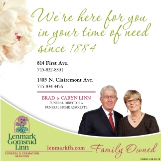 We're Here for You in Your Time of Need Since 1884