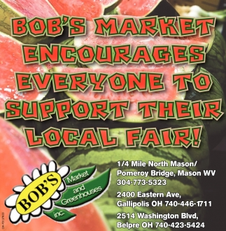 Bob's Market encourages everyone to support their local fair!