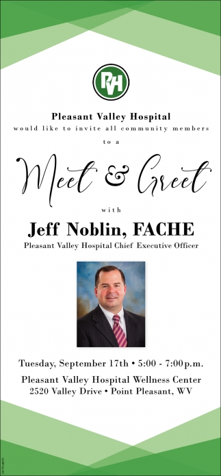 Meet & Greet with Jeff Noblin, Fache - Pleasant Valley Hospital Chief  Executive Officer, Pleasant Valley Hospital -