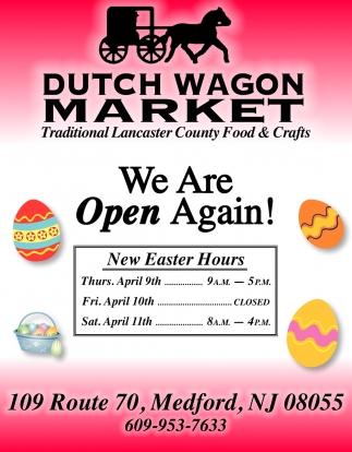 We Are Open Again!, Dutch Wagon Market, Medford, NJ