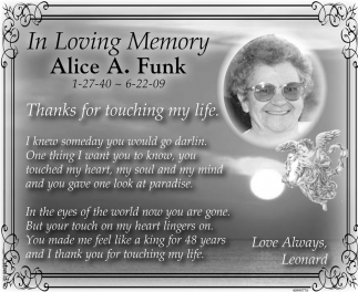 In Loving Memory Alice A. Funk