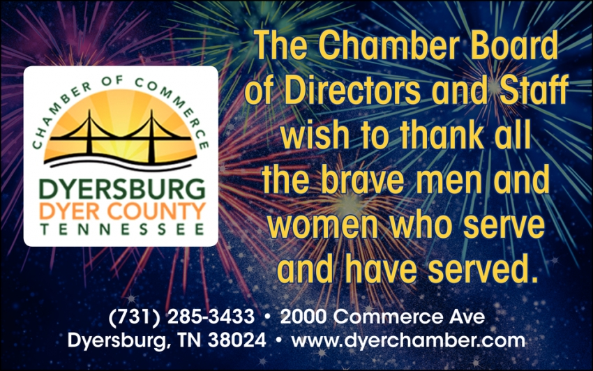 The Chamber Board of Directors & Staff Wish to Thank All the Brave Men & Women who Serve and Have Served