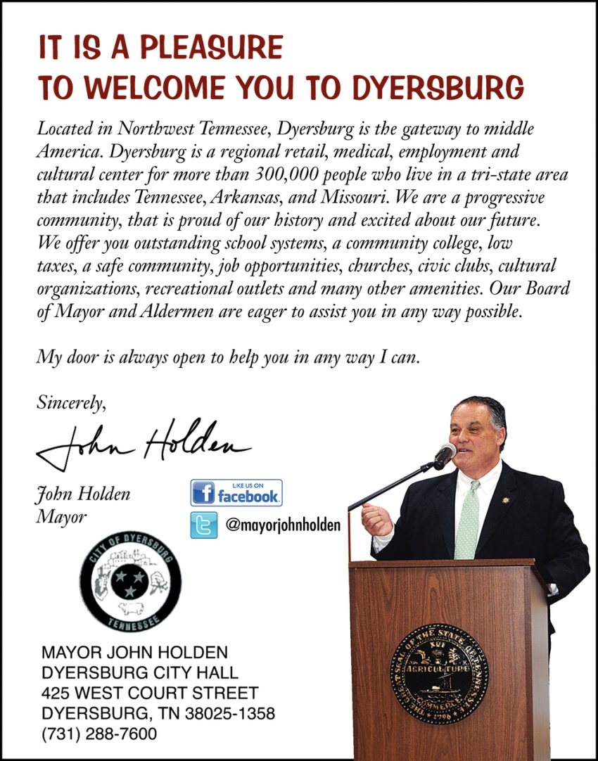 It is a Pleasure to Welcome You to Dyersburg