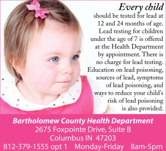 Every Child Should Be Tested For Lead At 12 And 24 Months Of Age.