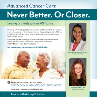 Advanced Cancer Care Has Never Been Better. Or Closer.