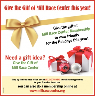 Give The Gift Of Mill Race Center This Year!