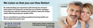 We Listen So That You Can Hear Better!