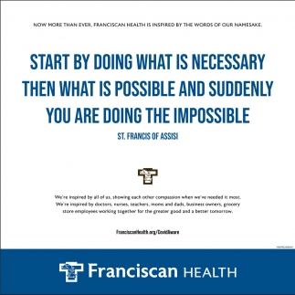 Now More Than Ever, Franciscan Health Is Inspired By The Words Of Our Namesake.