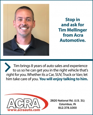 Stop In And Ask For Tim Mellinger From Acra Automotive