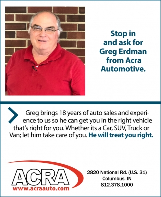 Stop In And Ask For Greg Erdman From Acra Automotive