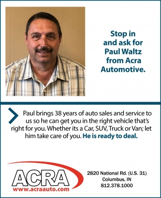 Stop In And Ask For Paul Waltz From Acra Automotive