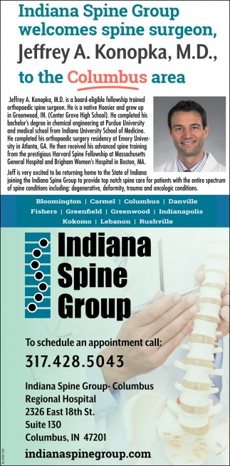 Indiana Spine Group Welcome Spine Surgeon, Jeffrey A. Konopa, M.D., To The Columbus Area