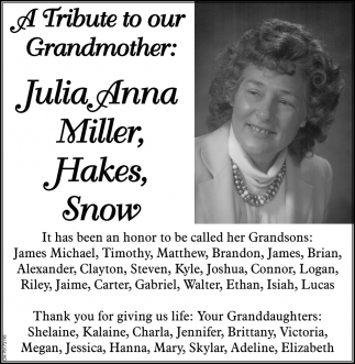 A Tribute to our Grandmother Julia Anna Miller, Hakes, Snow