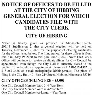 Notice of Offices To Be Filled At The City Of Hibbing General Election For Which Candidates File With The City Clerk