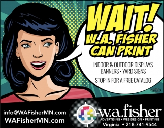 Wait! W.A. Fisher Can Print