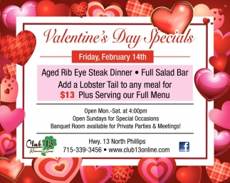 Valentine S Day Specials Club 13 Restaurant And Lounge Phillips Wi