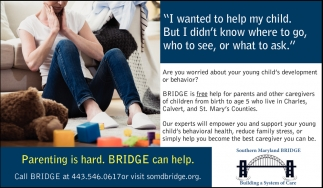 Parenting is Hard. Bridge Can Help