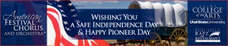 Wishing A Safe Independence Day & Happy Pioneer Day