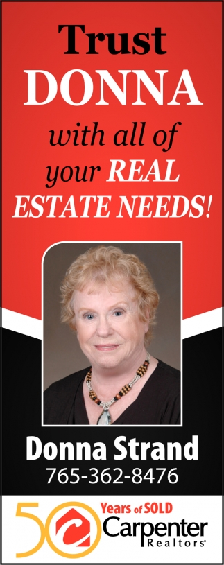 For Trust Donna with All of Your Real Estate Needs!