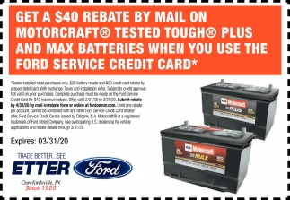 Get a $40 Rebate by Email On Motorcraft Tested Tough Plus and Max Batteries When You Use the Ford Service Credit Card