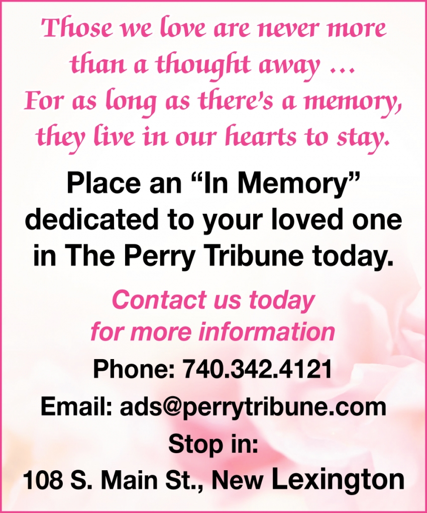 Place an ''In Memory'' Dedicated To Your Loved One In The Perry Tribune Today