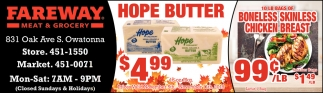 Hope Butter $4.99 | Boneless Skinless Chicken Breast 99¢