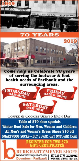 Come help us Celebrate 70 years of serving the footwear & foot health needs of Faribault and the surrounding areas