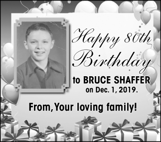Happy 80th Birthday to Bruce Shaffer
