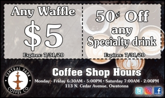 Any Waffle $5 / 50¢ Off any Specialty drink
