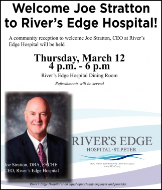 Welcome Joe Stratton CEO  River's Edge Hospital - March 12