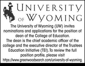 The University of Wyoming (UW) Invites Nominations and Applications for the Position of Dean of the College Education