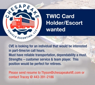 TWIC Card Holder/Escort Wanted