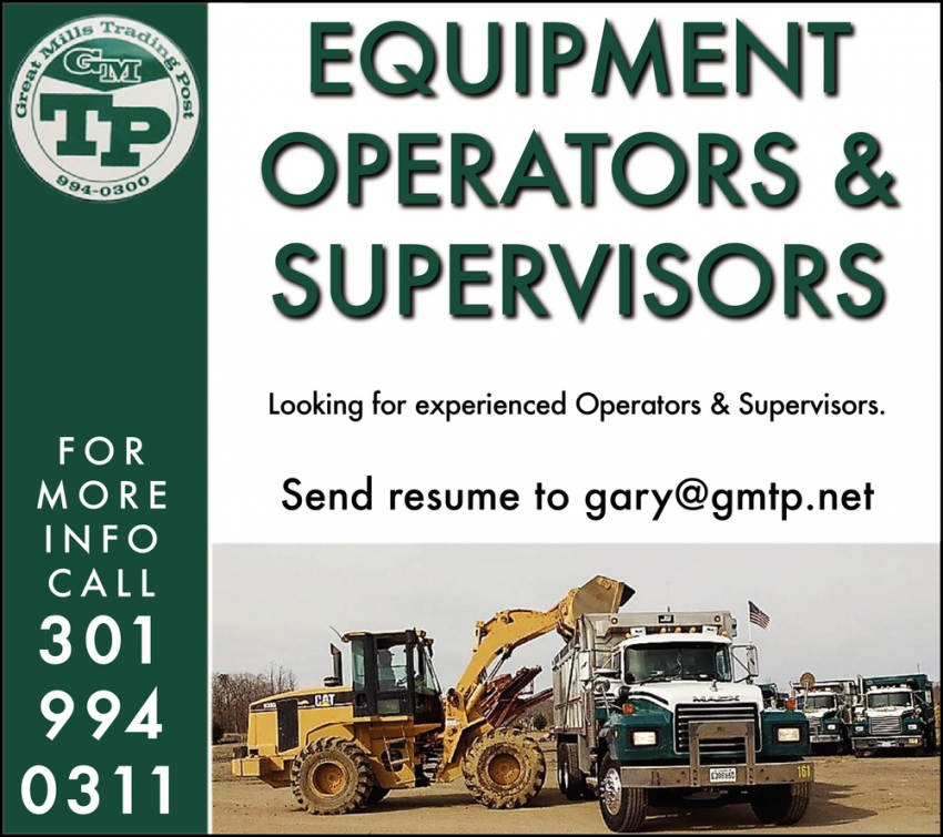 Equipment Operators & Supervisors Needed
