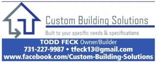 Built To Your Specific Needs & Specifications