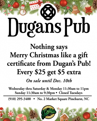 Nothing Says Merry Christmas Like A Gift Certificate From Dugan's Pub!