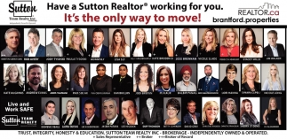 Have a Sutton Realtor Working for You. It's the Only Way to Move!
