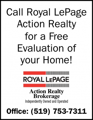 Call Royal LePage Action Realty for a FREE Evaluation of Your Home!